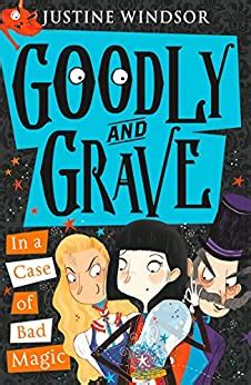 Goodly and Grave in a Case of Bad Magic (Goodly and Grave
