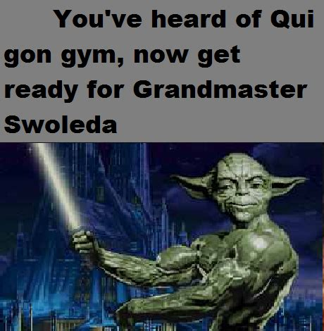 You've heard of qui gon gym, now get ready for