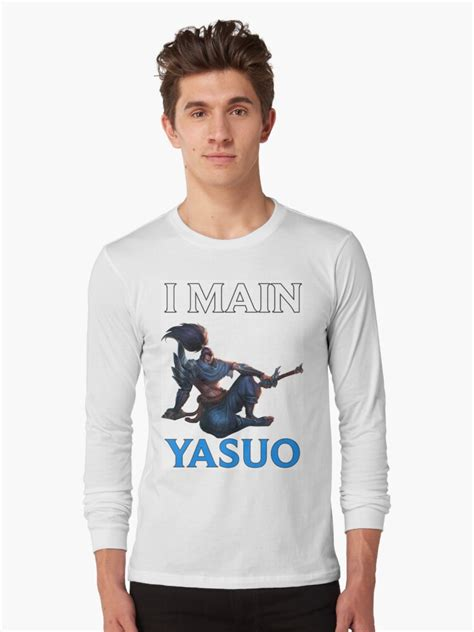 """""""I main Yasuo - League of Legends"""" Long Sleeve T-Shirts by"""