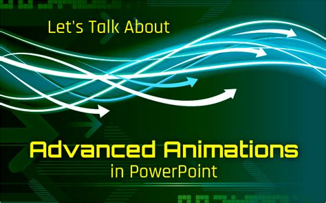 Let's Talk About Advanced Animations in PowerPoint | Get